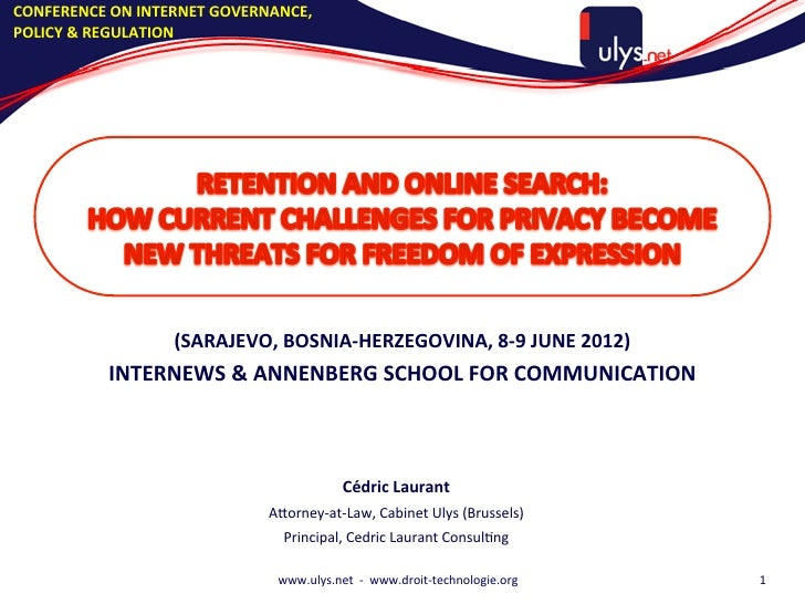 """""""Retention & Online Search: How Current Challenges for Privacy Become New Threats for Freedom of Expression"""" (Sarajevo, Bosnia-Herzegovina, June 8, 2012)"""