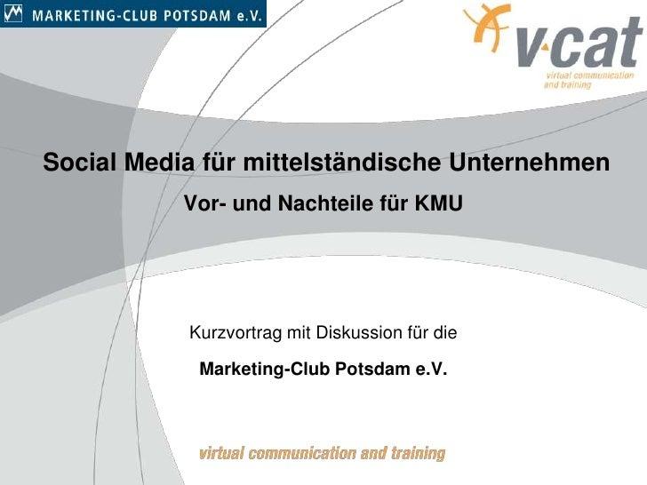 Social Media für mittelständische Unternehmen           Vor- und Nachteile für KMU           Kurzvortrag mit Diskussion fü...