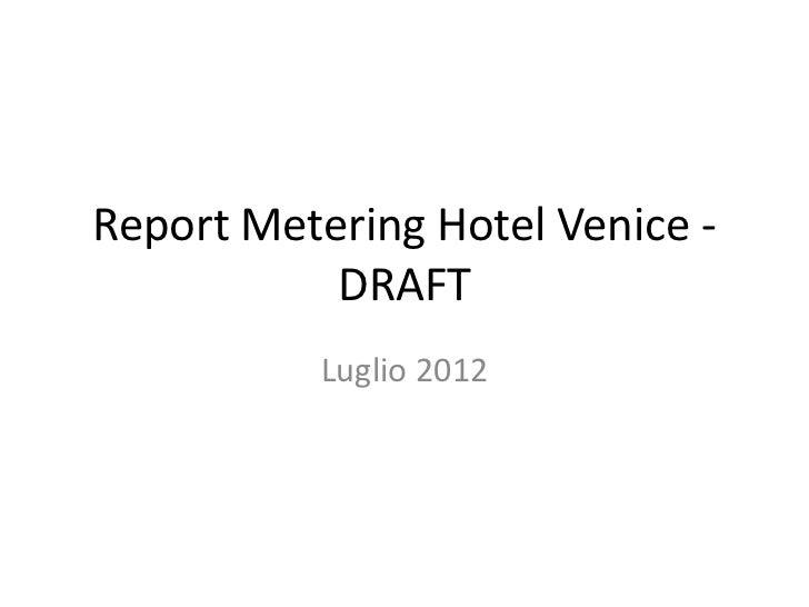 Report Metering Hotel Venice -           DRAFT          Luglio 2012