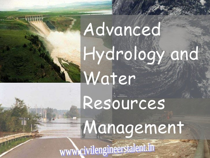 Advanced Hydrology and Water  Resources  Management www.civilengineerstalent.in