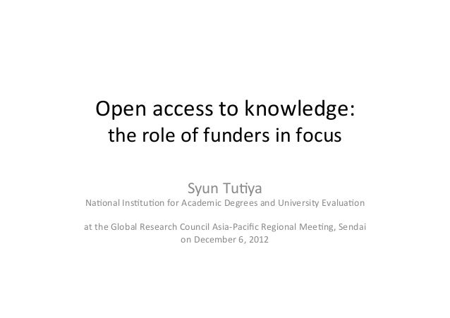 Open access to knowledge:     the role of funders in focus                                  Syun Tu9y...