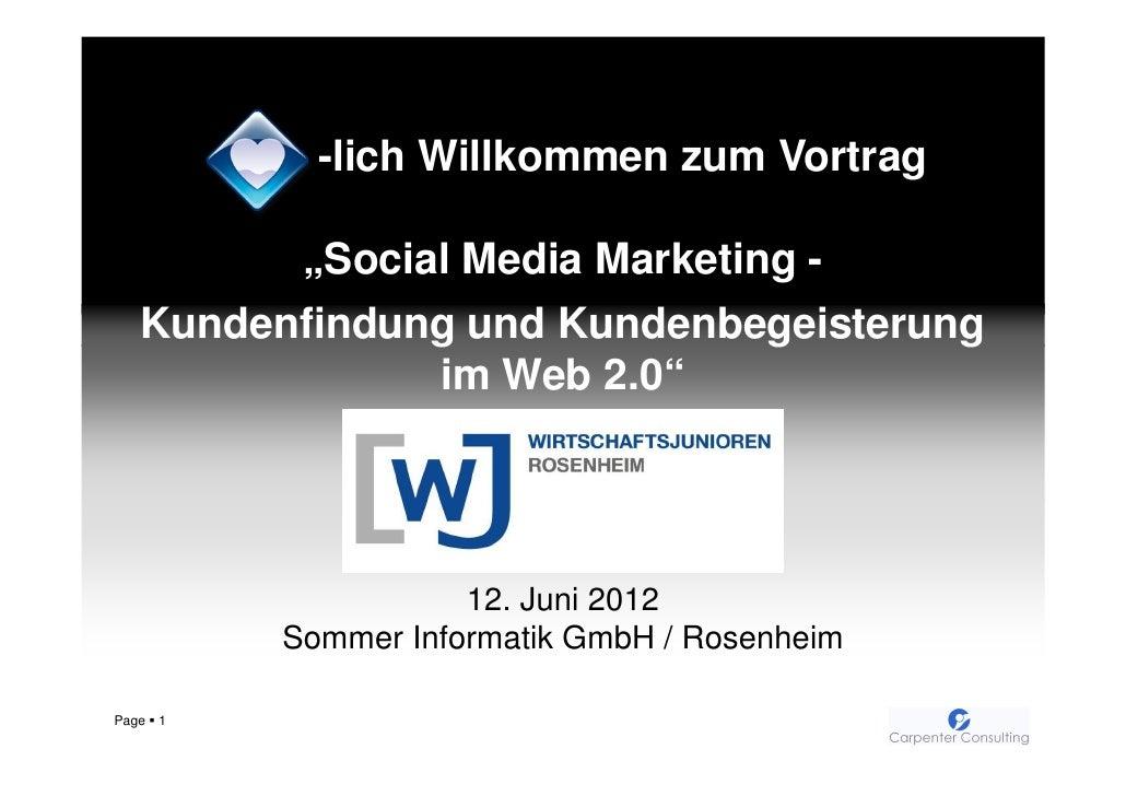 """-lich Willkommen zum Vortrag         """"Social Media Marketing -   Kundenfindung und Kundenbegeisterung               im Web..."""