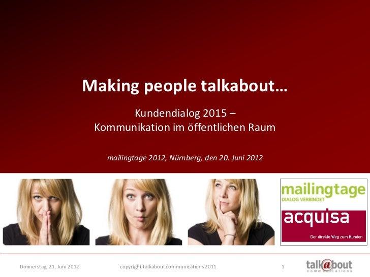 Making people talkabout…                                  Kundendialog 2015 –                             Kommunikation im...