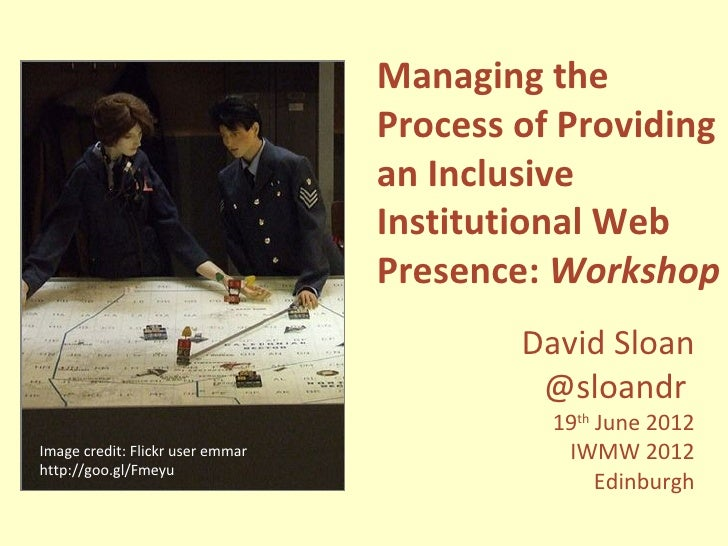 Managing the Process of Providing an Inclusive Institutional Web Presence: Workshop