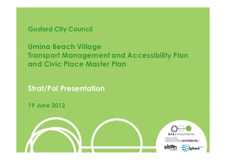 Gosford City CouncilUmina Beach VillageTransport Management and Accessibility Planand Civic Place Master PlanStrat/Pol Pre...
