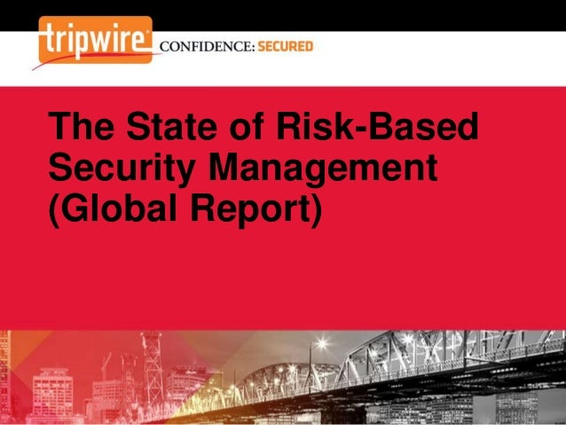 2012 Ponemon Report: The State of Risk-Based Security Management