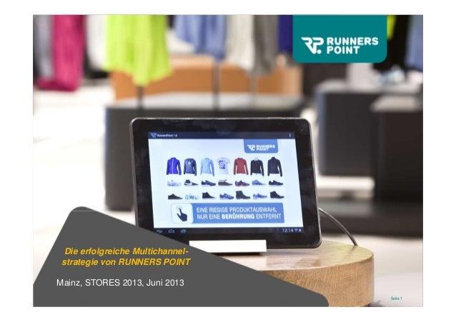 Seite 1 Die erfolgreiche Multichannel- strategie von RUNNERS POINT Mainz, STORES 2013, Juni 2013