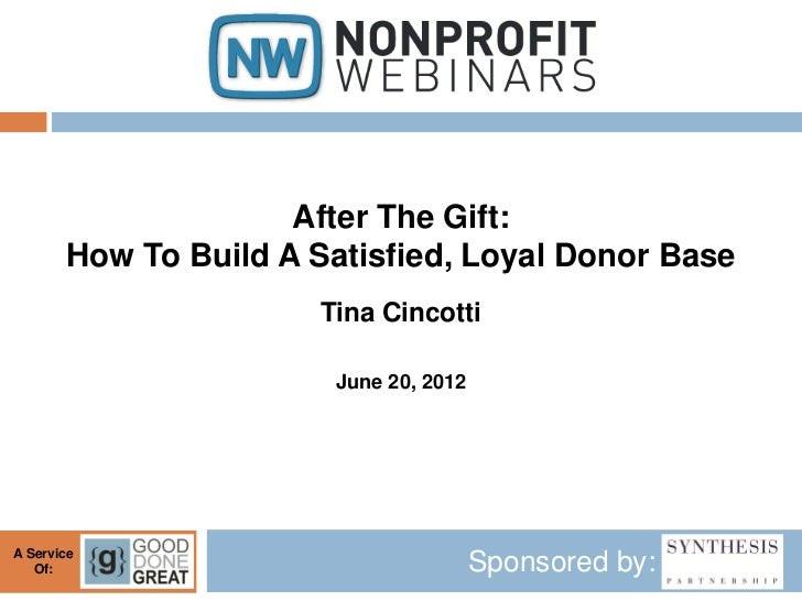 After The Gift:       How To Build A Satisfied, Loyal Donor Base                      Tina Cincotti                       ...