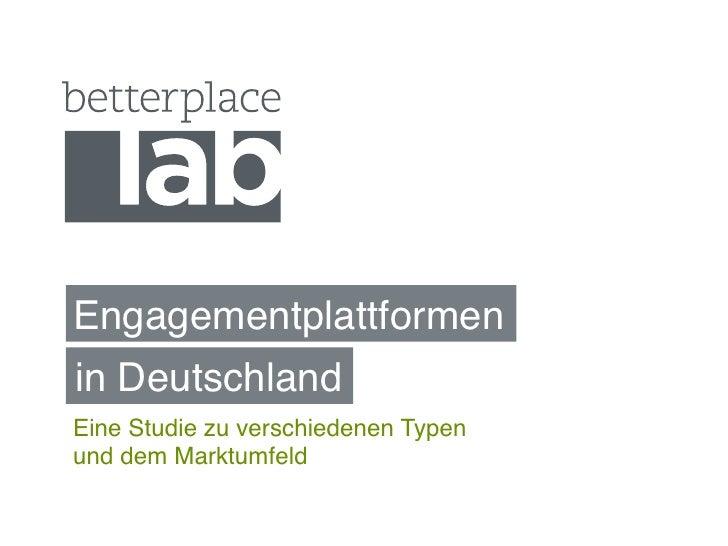 Engagementplattformen!in Deutschland!Eine Studie zu verschiedenen Typen und dem Marktumfeld!
