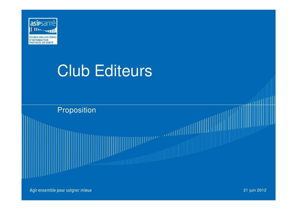 Club EditeursProposition                21 juin 2012