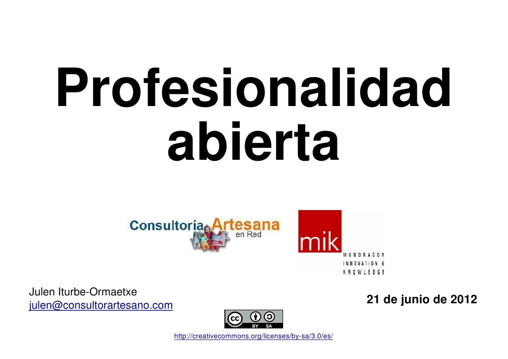Profesionalidad        abiertaJulen Iturbe-Ormaetxejulen@consultorartesano.com                                            ...