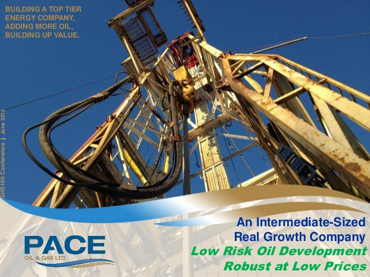 BUILDING A TOP TIER                         ENERGY COMPANY,                         ADDING MORE OIL,                      ...