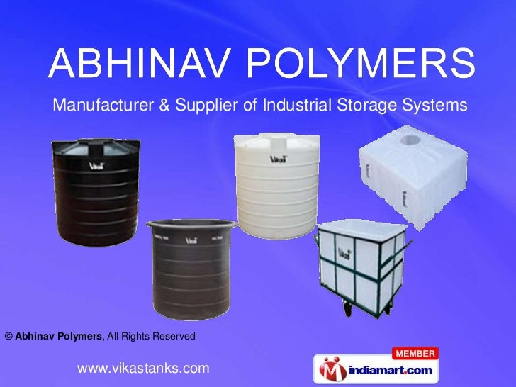 Manufacturer & Supplier of Industrial Storage Systems© Abhinav Polymers, All Rights Reserved              www.vikastanks.com