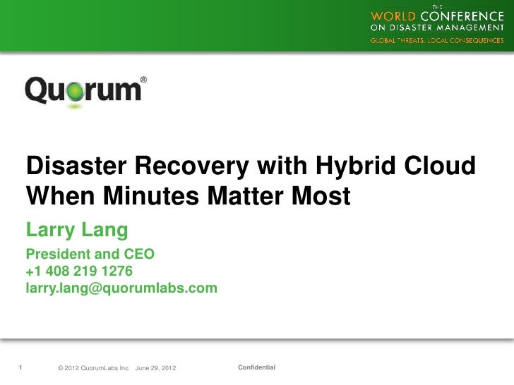 Disaster Recovery with Hybrid Cloud    When Minutes Matter Most    Larry Lang    President and CEO    +1 408 219 1276    l...