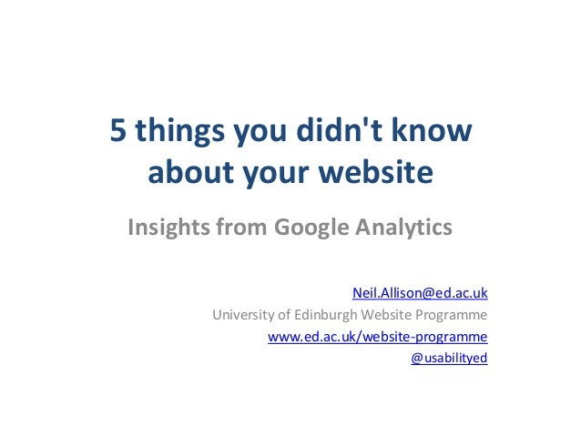 5 things you didnt know   about your website Insights from Google Analytics                              Neil.Allison@ed.a...