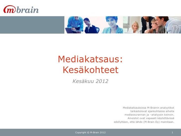 Mediakatsaus: Kesäkohteet  Kesäkuu 2012                                      Mediakatsauksissa M-Brainin analyytikot      ...