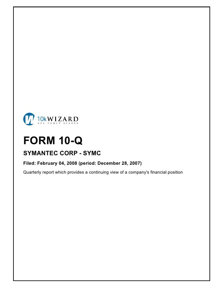FORM 10-Q SYMANTEC CORP - SYMC Filed: February 04, 2008 (period: December 28, 2007) Quarterly report which provides a cont...