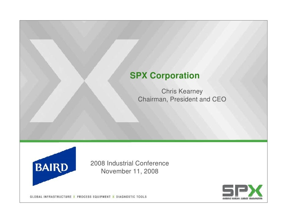 SPX Corporation                       Chris Kearney                Chairman, President and CEO     2008 Industrial Confere...