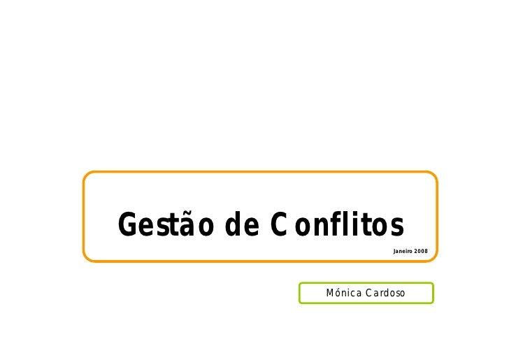 Gestão de Conflitos                         Janeiro 2008                  Mónica Cardoso