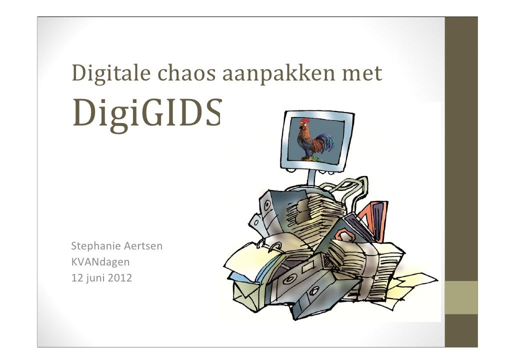 DigitalechaosaanpakkenmetDigiGIDSStephanieAertsenKVANdagen12juni2012