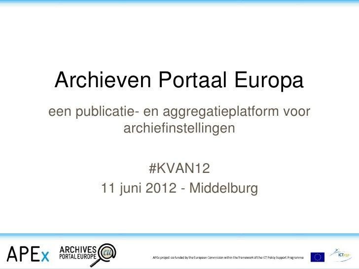 Archieven Portaal Europaeen publicatie- en aggregatieplatform voor            archiefinstellingen                #KVAN12  ...