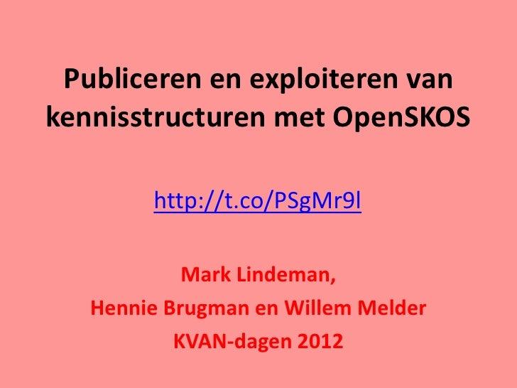 Publiceren en exploiteren van kennisstructuren met OpenSKOS