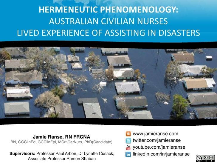 Hermeneutic phenomenology: exploring Australian nurses' lived experience of assisting in disasters