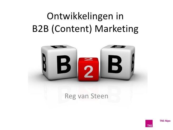 Ontwikkelingen inB2B (Content) Marketing       Reg van Steen