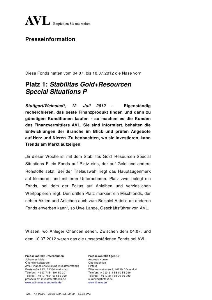 AVL                   Empfehlen Sie uns weiter.PresseinformationDiese Fonds hatten vom 04.07. bis 10.07.2012 die Nase vorn...