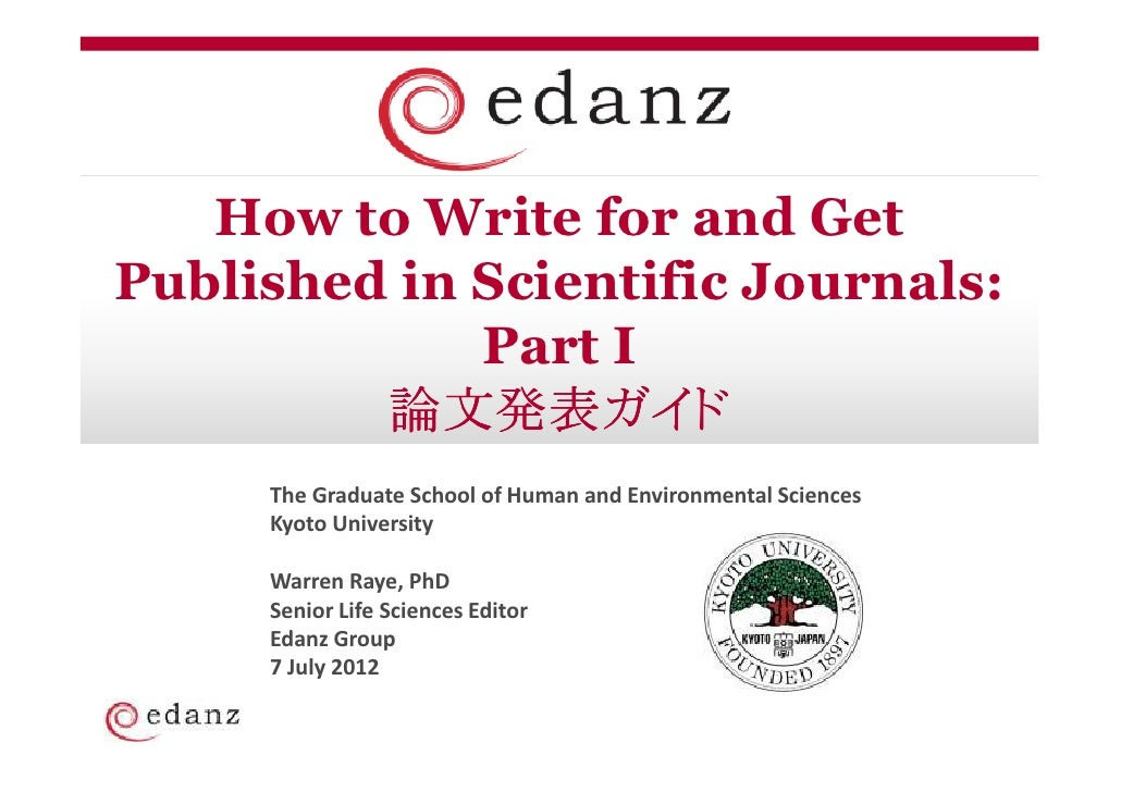 How to Write for and GetPublished in Scientific Journals:             Part I            文発表ガイド         論文発表ガイド     The Gra...