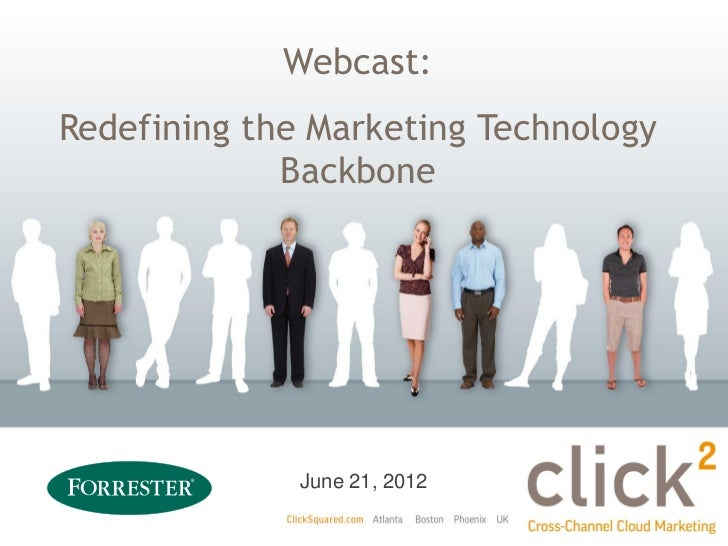 Webcast:Redefining the Marketing Technology             Backbone              June 21, 2012