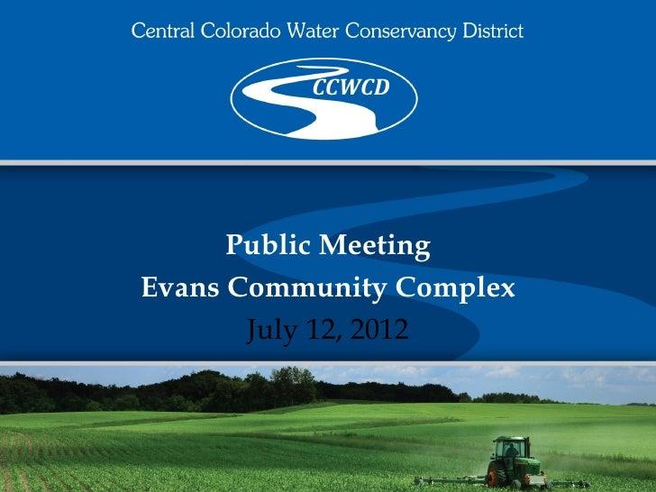 Public MeetingEvans Community Complex       July 12, 2012