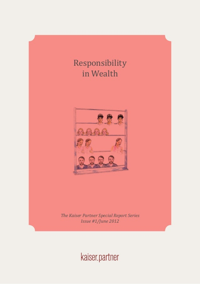 Responsibility in Wealth  The Kaiser Partner Special Report Series Issue #1/June 2012