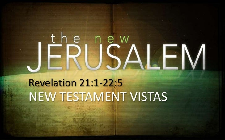 120715 nt vistas 26 the new jerusalem   revelation 21-22