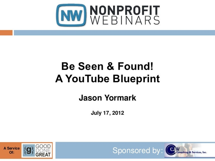 Be Seen & Found! A YouTube Blueprint