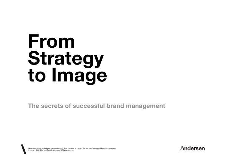 FromStrategyto ImageThe secrets of successful brand managementid-ee GmbH / agency for brand communication / «From Strategy...