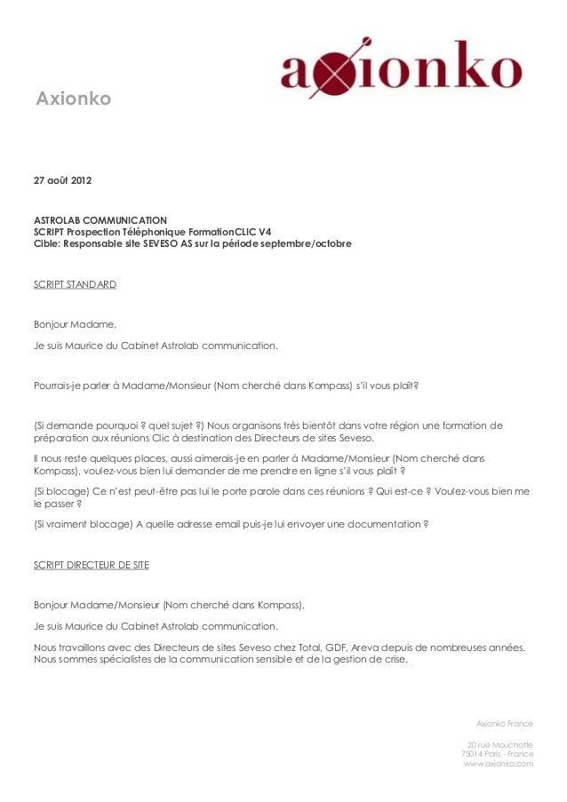 Axionko27 août 2012ASTROLAB COMMUNICATIONSCRIPT Prospection Téléphonique FormationCLIC V4Cible: Responsable site SEVESO AS...