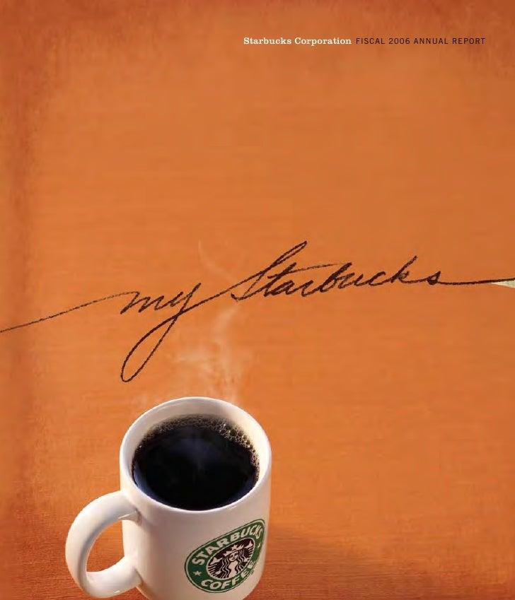 Starbucks Corporation FISCAL 2006 ANNUAL REPORT