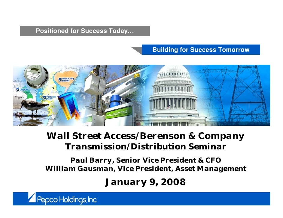 Positioned for Success Today…                                  Building for Success Tomorrow       Wall Street Access/Bere...