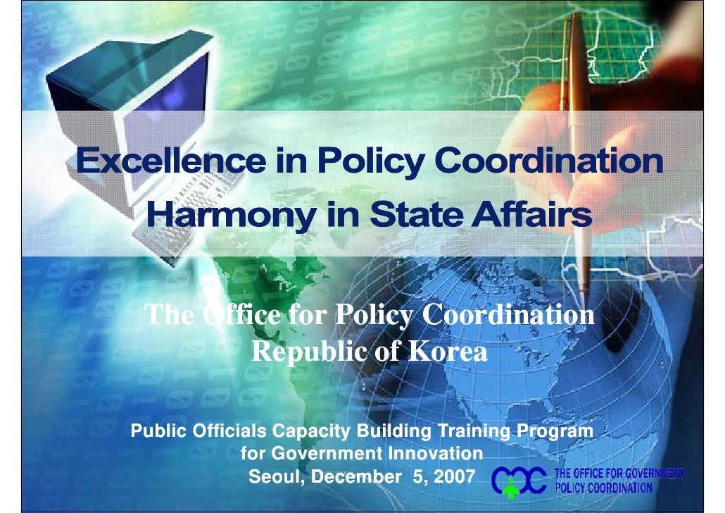The Office for Policy Coordination  Republic of Korea Excellence in Policy Coordination  Harmony in State Affairs  Public ...