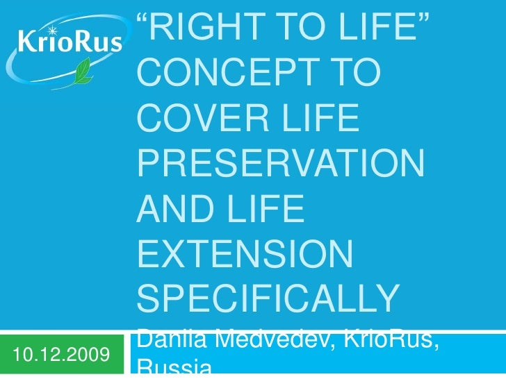 """Expanding the """"right to life"""" concept to cover life preservation and life extension specifically<br />Danila Medvedev, Kri..."""