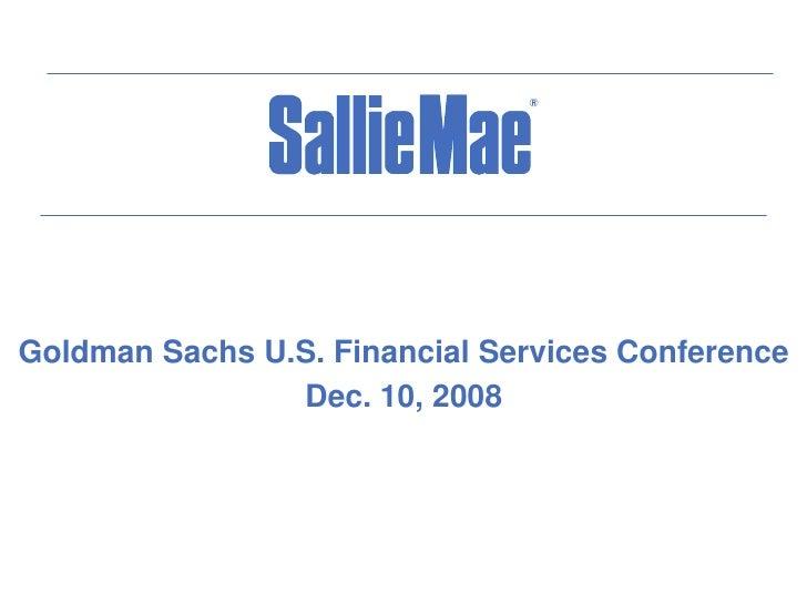 Goldman Sachs U.S. Financial Services Conference                 Dec. 10, 2008