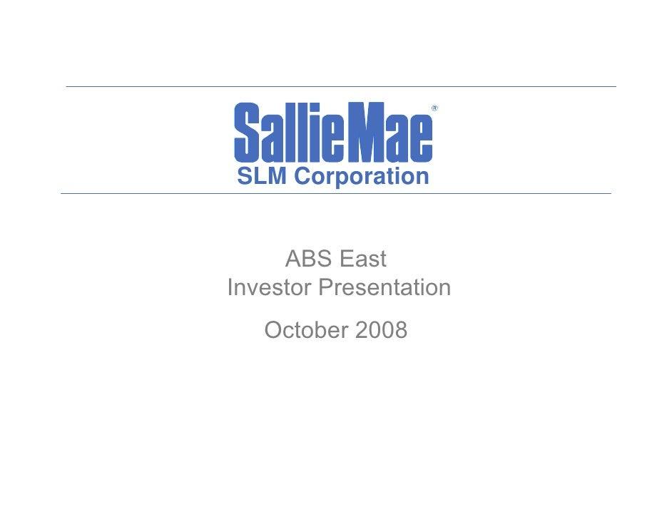 SLM Corporation        ABS East Investor Presentation    October 2008