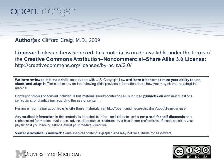 Author(s): Clifford Craig, M.D., 2009License: Unless otherwise noted, this material is made available under the terms ofth...