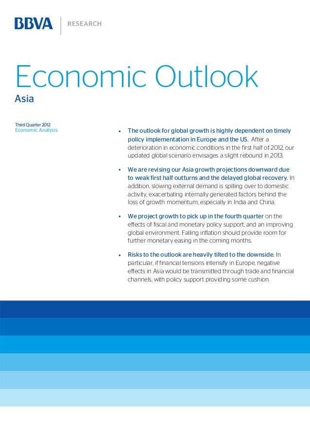 Economic OutlookAsiaThird Quarter 2012Economic Analysis    •   The outlook for global growth is highly dependent on timely...