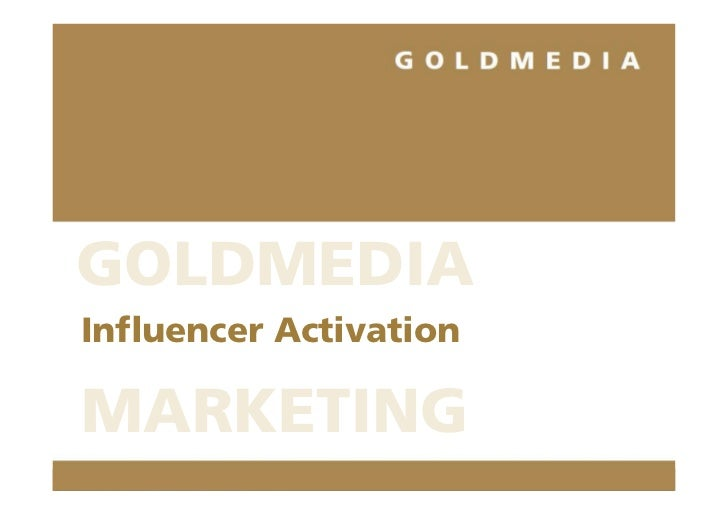 GOLDMEDIAInfluencer ActivationMARKETING