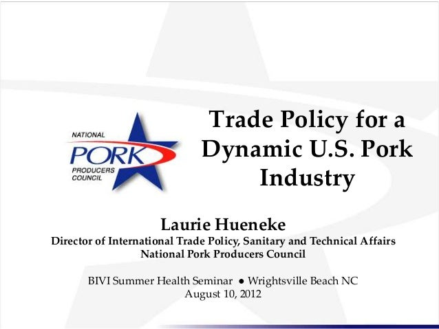 Laurie Hueneke - Trade Policy for a Dynamic Pork Industry