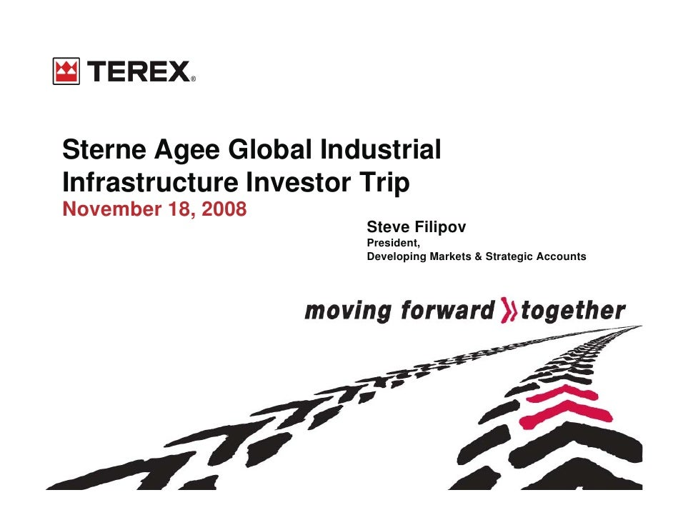 Sterne Agee Global Industrial Infrastructure Investor Trip November 18, 2008                        Steve Filipov         ...