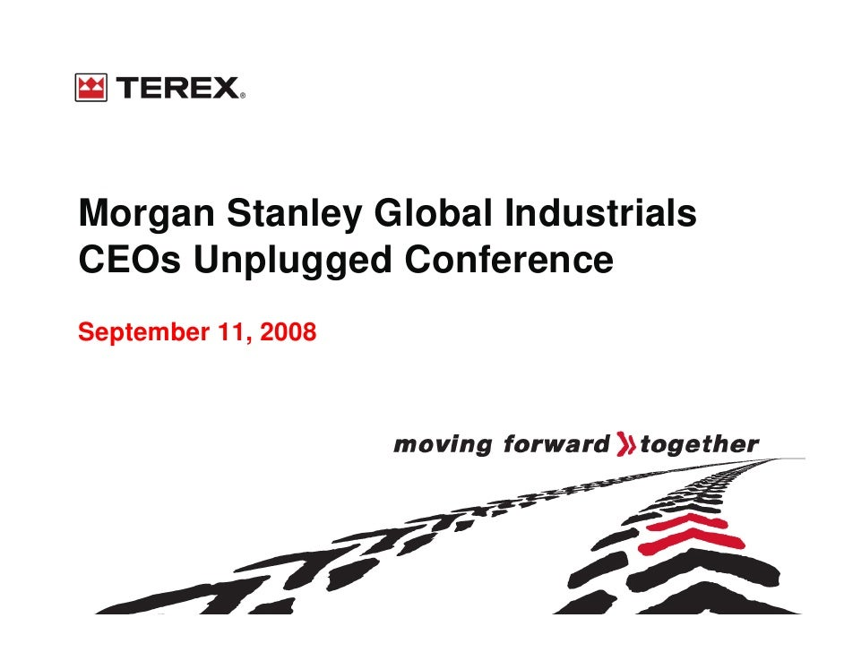 Morgan Stanley Global Industrials CEOs Unplugged Conference September 11, 2008
