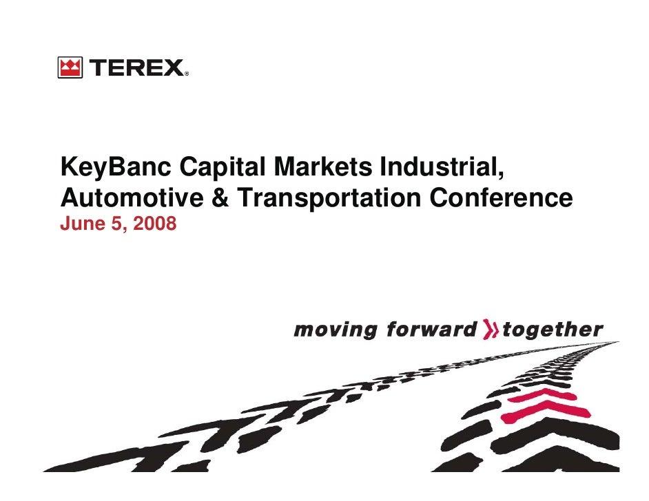 KeyBanc Capital Markets Industrial, Automotive & Transportation Conference June 5, 2008